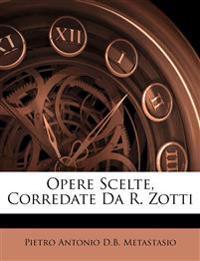 Opere Scelte, Corredate Da R. Zotti