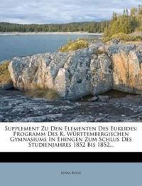 Supplement Zu Den Elementen Des Euklides: Programm Des K. Württembergischen Gymnasiums In Ehingen Zum Schlus Des Studienjahres 1852 Bis 1852...