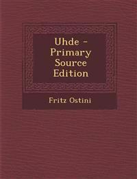 Uhde - Primary Source Edition