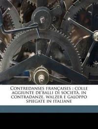 Contredanses françaises : colle aggiunte de'balli di società, in contradanze, walzer e galoppo spiegate in italiane