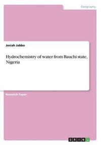 Hydrochemistry of water from Bauchi state, Nigeria