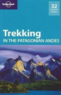 Lonely Planet Trekking in the Patagonian Andes