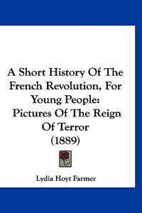 A Short History of the French Revolution, for Young People