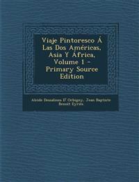 Viaje Pintoresco Á Las Dos Américas, Asia Y África, Volume 1 - Primary Source Edition