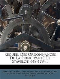 Recueil Des Ordonnances De La Principauté De Stavelot: 648-1794...