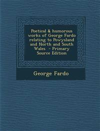 Poetical & humorous works of George Fardo relating to Powysland and North and South Wales