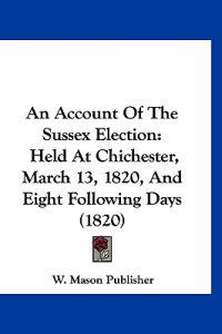 An Account of the Sussex Election