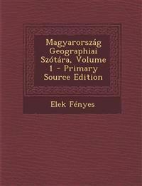 Magyarország Geographiai Szótára, Volume 1