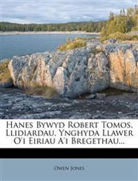 Hanes Bywyd Robert Tomos, Llidiardau, Ynghyda Llawer O'i Eiriau A'i Bregethau...
