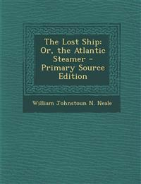 The Lost Ship: Or, the Atlantic Steamer