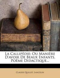 La Callipédie: Ou Manière D'avoir De Beaux Enfants. Poëme Didactique...