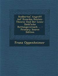 Rodbertus' Angriff Auf Ricardos Renten-Theorie Und Der Lexis-Diehl'sche Rettungsversuch ...