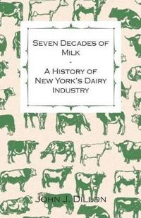 Seven Decades of Milk - A History of New York's Dairy Industry
