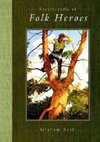 Encyclopedia of Folk Heroes