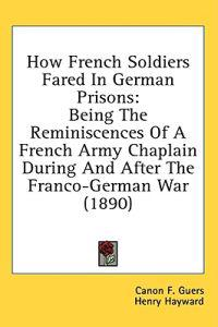 How French Soldiers Fared In German Prisons