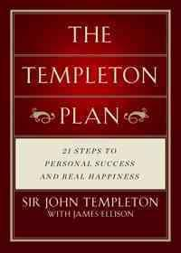 The Templeton Plan: 21 Steps to Success and Happiness