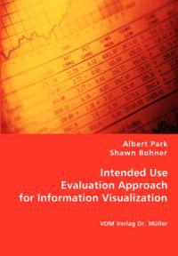 Intended Use Evaluation Approach for Information Visualization