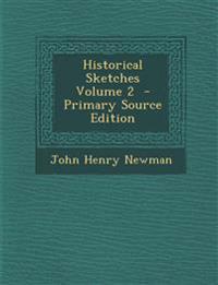 Historical Sketches Volume 2