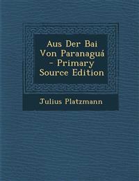 Aus Der Bai Von Paranaguá - Primary Source Edition