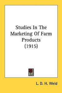 Studies in the Marketing of Farm Products