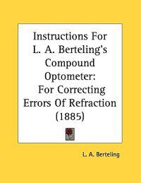Instructions for L. A. Berteling's Compound Optometer