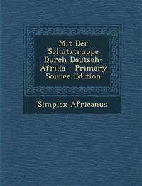 Mit Der Schutztruppe Durch Deutsch-Afrika