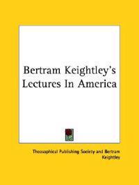 Bertram Keightley's Lectures in America
