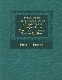 Système De Télégraphes Et De Semaphores A L'usage De La Marine