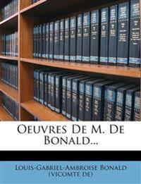 Oeuvres De M. De Bonald...