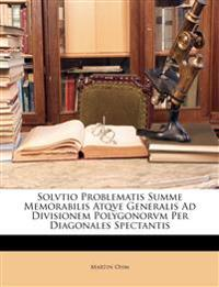 Solvtio Problematis Summe Memorabilis Atqve Generalis Ad Divisionem Polygonorvm Per Diagonales Spectantis
