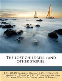 The lost children, : and other stories.
