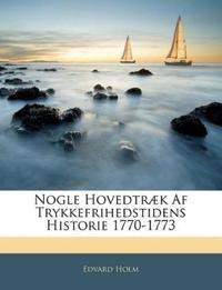 Nogle Hovedtræk Af Trykkefrihedstidens Historie 1770-1773