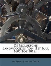 De Moluksche Landvoogden Van Het Jaar 1605 Tot 1818...