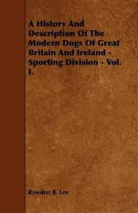 A History and Description of the Modern Dogs of Great Britain and Ireland