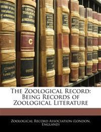 The Zoological Record: Being Records of Zoological Literature