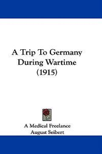 A Trip to Germany During Wartime