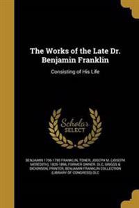 WORKS OF THE LATE DR BENJAMIN