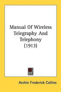 Manual of Wireless Telegraphy and Telephony
