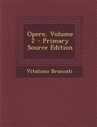 Opere, Volume 2