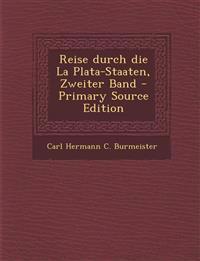 Reise durch die La Plata-Staaten, Zweiter Band - Primary Source Edition