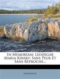 In Memoriam: Leodegar Maria Kinsky: Sans Peur Et Sans Reproche...