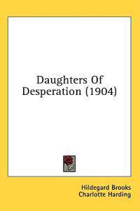Daughters Of Desperation