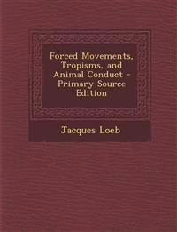 Forced Movements, Tropisms, and Animal Conduct - Primary Source Edition
