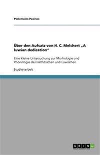 """Uber Den Aufsatz Von H. C. Melchert a Luwian Dedication"""""""