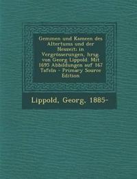 Gemmen und Kameen des Altertums und der Neuzeit; in Vergrösserungen, hrsg. von Georg Lippold. Mit 1695 Abbildungen auf 167 Tafeln