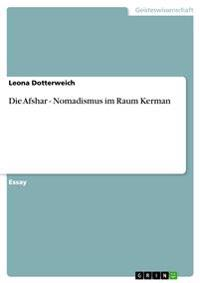 Die Afshar - Nomadismus Im Raum Kerman