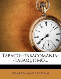 Tabaco--tabacomania--tabaquismo...