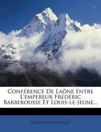 Conférence De Laône Entre L'empereur Frédéric Barberousse Et Louis-le-jeune...