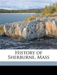 History of Sherburne, Mass Volume 1