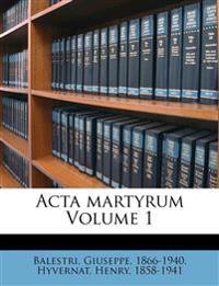 Acta martyrum Volume 1